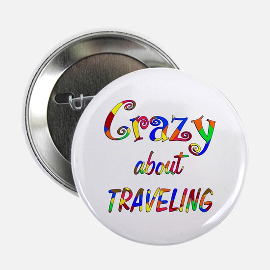 "Crazy About Traveling 2.25"" Button"
