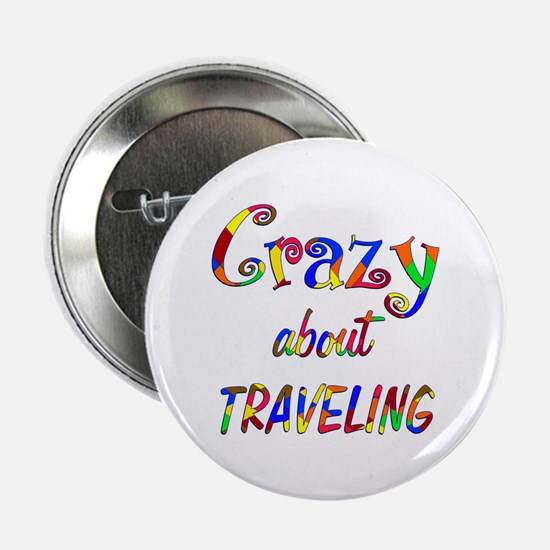 """Crazy About Traveling 2.25"""" Button (10 pack)"""