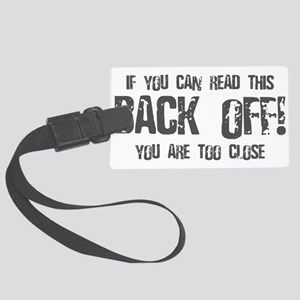 If you can read this back off! Large Luggage Tag