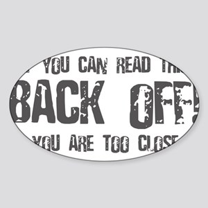 If you can read this back off! Sticker (Oval)
