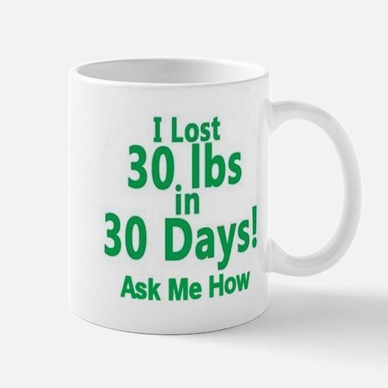 I Lost 30 lbs In 30 Days Mug