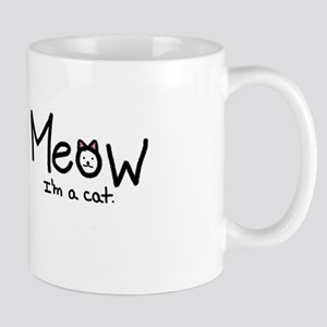 Meow i'm a cat Mug