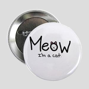 "Meow i'm a cat 2.25"" Button"