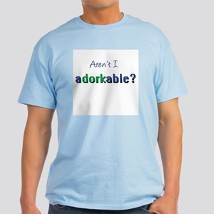 Aren't I Adorkable? Light T-Shirt