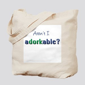 Aren't I Adorkable? Tote Bag
