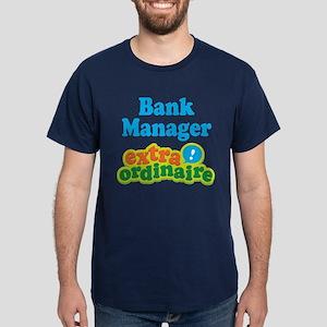 Bank Manager Extraordinaire Dark T-Shirt