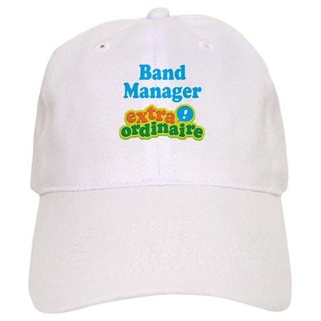Band Manager Extraordinaire Cap