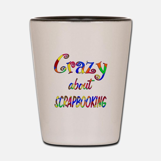 Crazy About Scrapbooking Shot Glass
