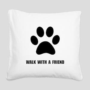 Walk Pet Square Canvas Pillow