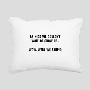 Grow Up Stupid Rectangular Canvas Pillow