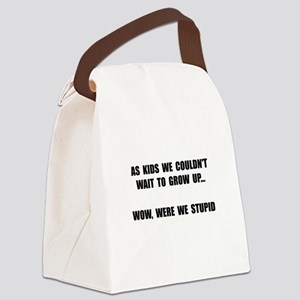 Grow Up Stupid Canvas Lunch Bag