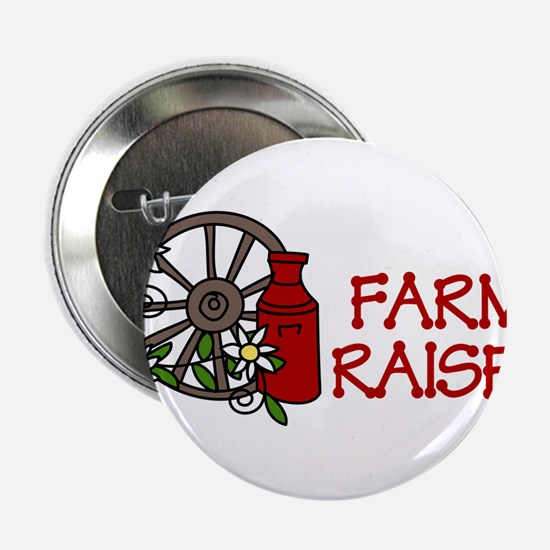 "Farm Raised 2.25"" Button"