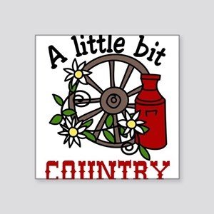 "Little Bit Country Square Sticker 3"" x 3"""