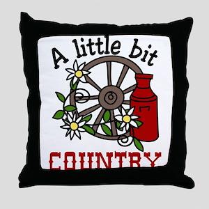 Little Bit Country Throw Pillow
