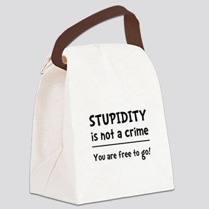 Stupidity Black Canvas Lunch Bag