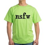 Not Safe For Work Adult Humor Green T-Shirt