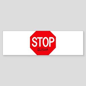 Stop Elisha Bumper Sticker