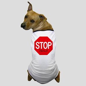Stop Cecilia Dog T-Shirt