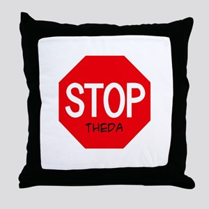 Stop Theda Throw Pillow