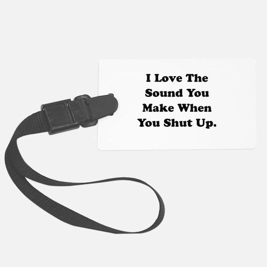Shut Up Black.png Luggage Tag