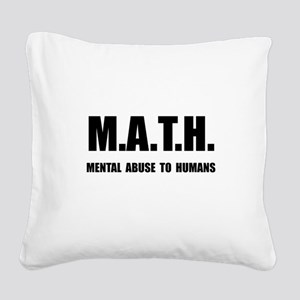 Math Abuse Square Canvas Pillow