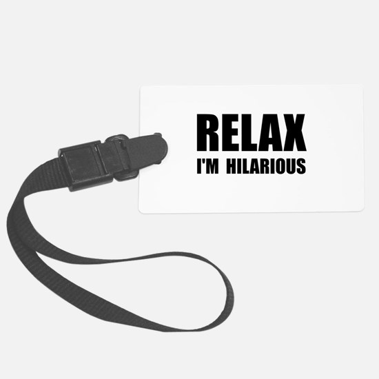 Relax Hilarious Luggage Tag