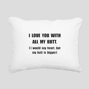 Love You With Butt Rectangular Canvas Pillow