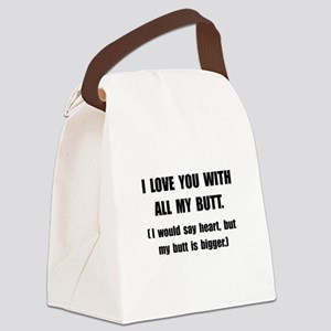 Love You With Butt Canvas Lunch Bag
