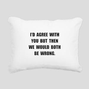 Both Be Wrong Rectangular Canvas Pillow