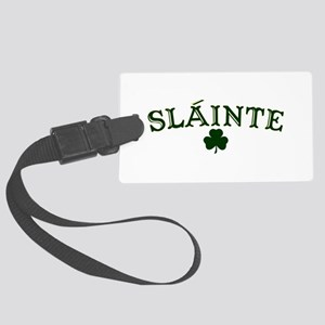 Slainte toast to your health Large Luggage Tag