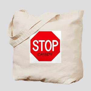 Stop Cassidy Tote Bag