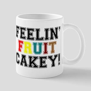 FEELIN FRUIT CAKEY Mug