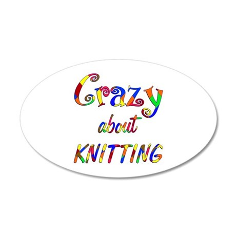 Crazy About Knitting 35x21 Oval Wall Decal