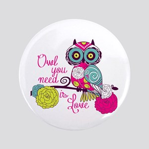 """Owl you need is love 3.5"""" Button"""