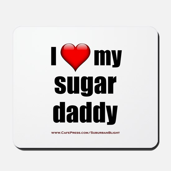 """Love My Sugar Daddy"" Mousepad"