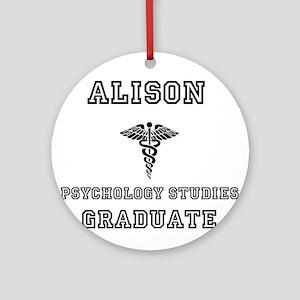 Alison Psych Grad Ornament (Round)