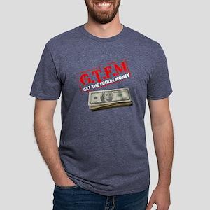 get the fuckin money Mens Tri-blend T-Shirt