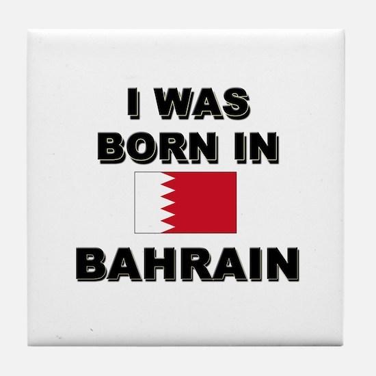 I Was Born In Bahrain Tile Coaster