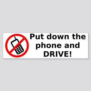 Put down the phone and DRIVE! Sticker (Bumper)