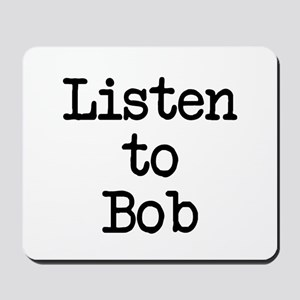 Listen to Bob Mousepad