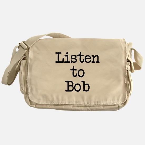 Listen to Bob Messenger Bag