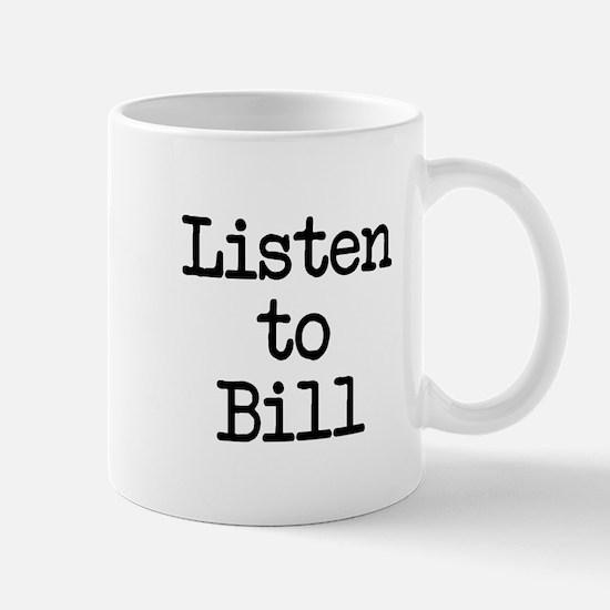 Listen to Bill Mug