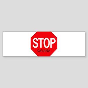 Stop Savana Bumper Sticker