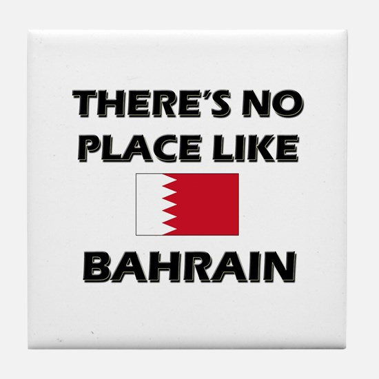 There Is No Place Like Bahrain Tile Coaster
