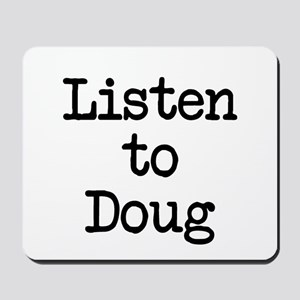 Listen to Doug Mousepad