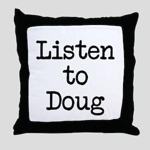 Listen to Doug Throw Pillow