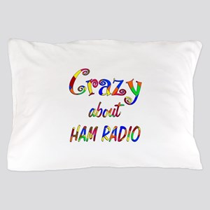Crazy About Ham Radio Pillow Case