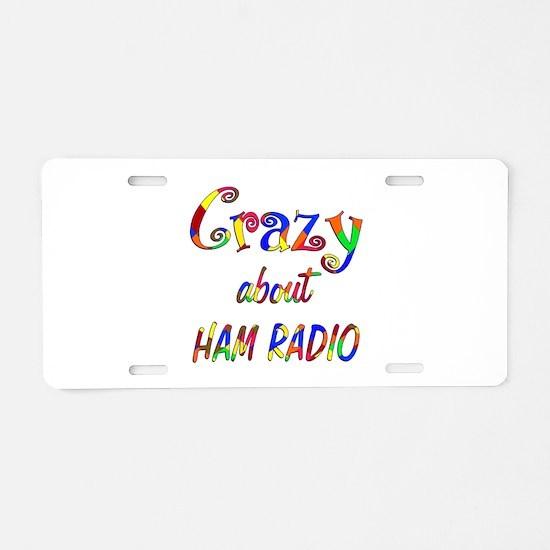 Crazy About Ham Radio Aluminum License Plate