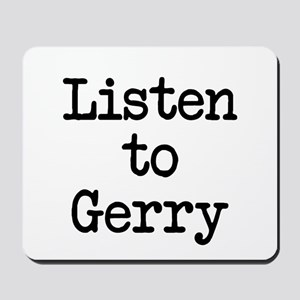 Listen to Gerry Mousepad