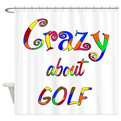 Crazy About Golf Shower Curtain